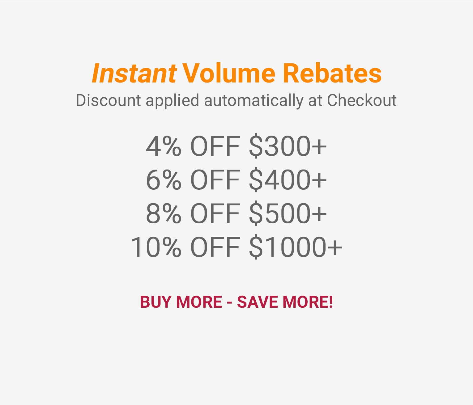 Instant Volume Rebates applied at checkout